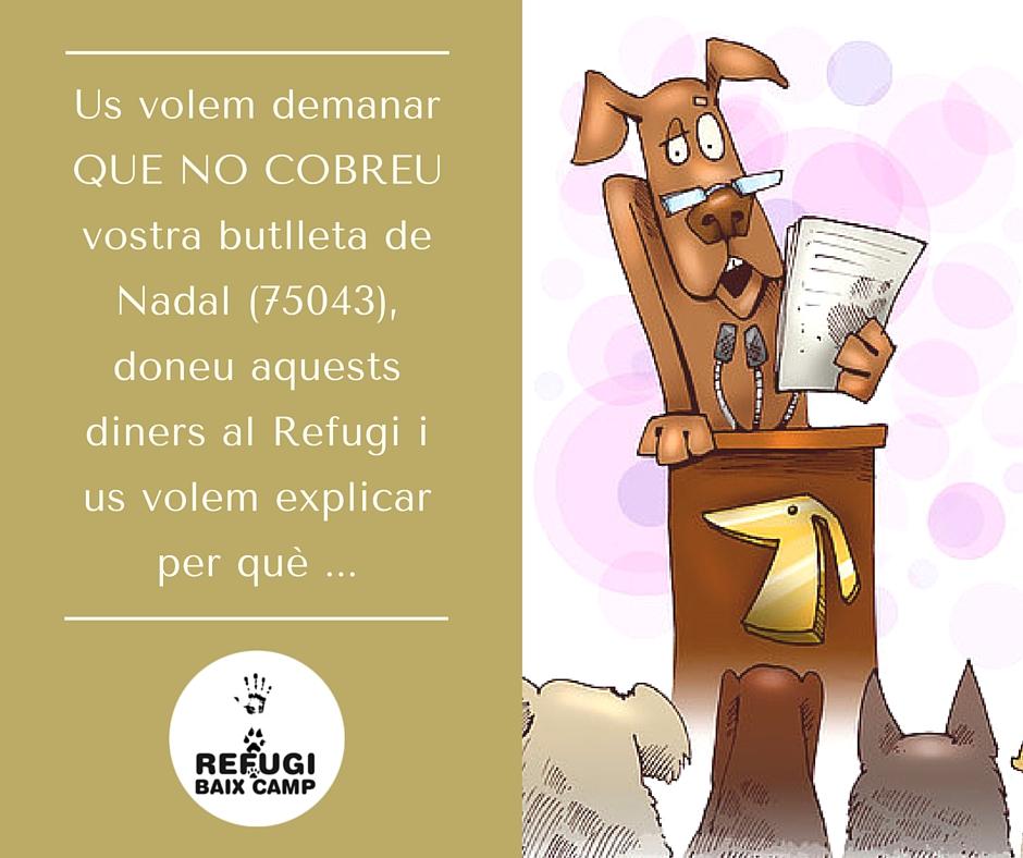 Us Volem Demanar QUE NO COBREU Vostra Butlleta De Nadal (75043), Doneu Aquests Diners Al Refugi I Us Volem Explicar Per Què